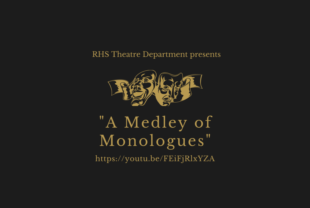 """A Medley of Monologues,"" presented by the RHS Theatre Department"
