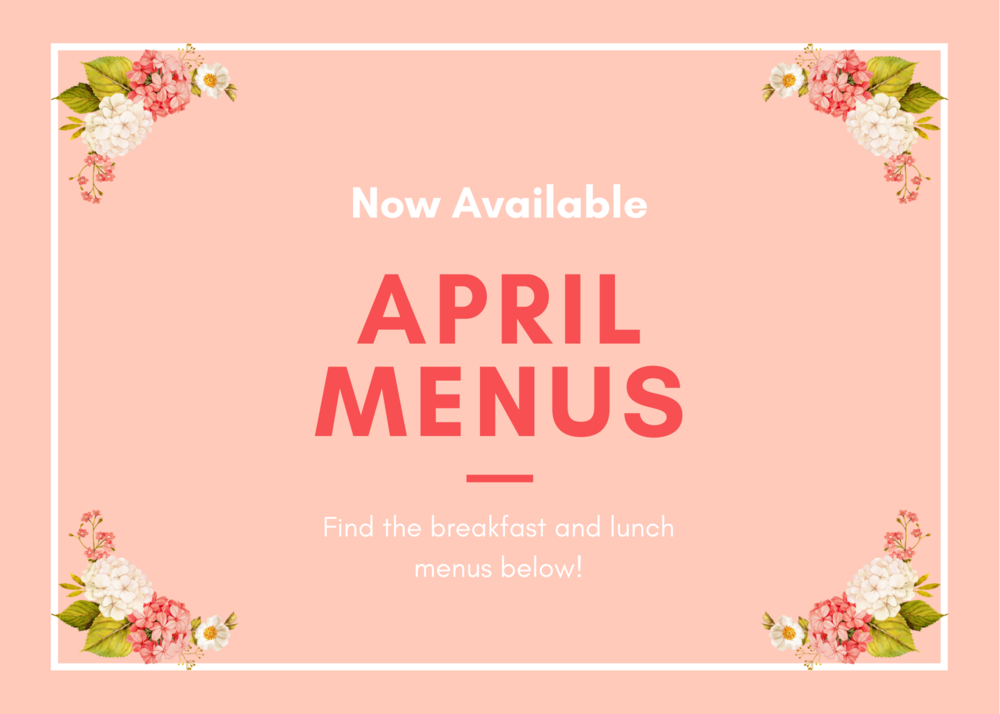 April Breakfast and Lunch Menus